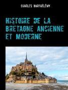 Cover-Bild zu eBook Histoire de la Bretagne Ancienne et Moderne