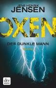 Cover-Bild zu Oxen. Der dunkle Mann (eBook) von Jensen, Jens Henrik