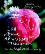 Cover-Bild zu Lass deine Sehnsucht träumen von Spilling-Nöker, Christa
