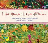 Cover-Bild zu Lebe deinen Lebenstraum von Peters, Ulrich (Erz.)