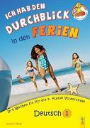 Cover-Bild zu Ich hab den Durchblick in den Ferien 1 - Deutsch von Jarausch, Susanna