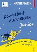 Cover-Bild zu Kompetent Aufsteigen Junior Mathematik 4. Klasse VS von Jarausch, Susanna