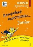 Cover-Bild zu Kompetent Aufsteigen Junior Deutsch - Rechtschreiben 4. Klasse Volksschule von Jarausch, Susanna