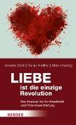 Cover-Bild zu Grün, Anselm: Liebe ist die einzige Revolution (eBook)