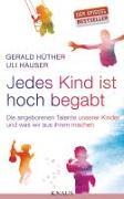Cover-Bild zu Hüther, Gerald: Jedes Kind ist hoch begabt