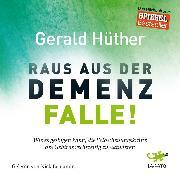 Cover-Bild zu Hüther, Gerald: Raus aus der Demenz-Falle (Audio Download)