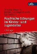 Cover-Bild zu Psychische Störungen im Kindes- und Jugendalter (eBook) von Gasteiger-Klicpera, Barbara
