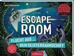 Cover-Bild zu Escape Room - Flucht aus dem Geisterraumschiff von Schumacher, Jens