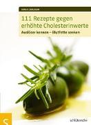 Cover-Bild zu 111 Rezepte gegen erhöhte Cholesterinwerte von Carlsson, Sonja