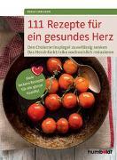 Cover-Bild zu 111 Rezepte für ein gesundes Herz von Carlsson, Sonja