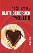 Cover-Bild zu Die 50 besten Bluthochdruck-Killer von Hoffbauer, Gabi