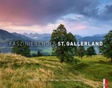 Cover-Bild zu Faszinierendes St. Gallerland von Gerth, Roland