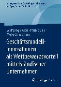 Cover-Bild zu Becker, Wolfgang: Geschäftsmodellinnovationen als Wettbewerbsvorteil mittelständischer Unternehmen (eBook)