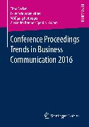 Cover-Bild zu Brunner-Sperdin, Alexandra (Hrsg.): Conference Proceedings Trends in Business Communication 2016 (eBook)