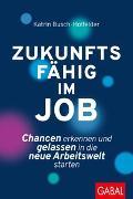 Cover-Bild zu Zukunftsfähig im Job von Busch-Holfelder, Katrin