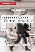 Cover-Bild zu Zukunftsfaktor Unternehmenskultur von Fischer, Peter