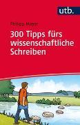 Cover-Bild zu 300 Tipps fürs wissenschaftliche Schreiben von Mayer, Philipp