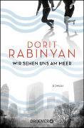 Cover-Bild zu Wir sehen uns am Meer von Rabinyan, Dorit