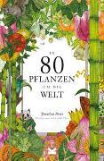 Cover-Bild zu In 80 Pflanzen um die Welt von Drori, Jonathan