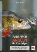 Cover-Bild zu Raubfischangeln für Einsteiger von Bötefür, Markus