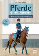 Cover-Bild zu Pferde gymnastizieren von Querbach, Ann Katrin