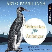 Cover-Bild zu Weltretten für Anfänger (Gekürzt) (Audio Download) von Paasilinna, Arto