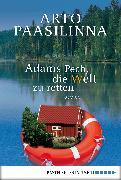 Cover-Bild zu Adams Pech, die Welt zu retten (eBook) von Paasilinna, Arto