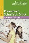 Cover-Bild zu Praxisbuch Schulfach Glück von Fritz-Schubert, Ernst (Hrsg.)