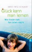 Cover-Bild zu Glück kann man lernen von Fritz-Schubert, Ernst