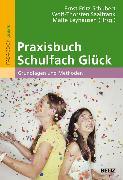 Cover-Bild zu Praxisbuch Schulfach Glück (eBook) von Leyhausen, Malte (Hrsg.)