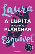 Cover-Bild zu A Lupita le gustaba planchar von Esquivel, Laura