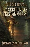 Cover-Bild zu Eine Novelle aus dem Powder-Mage-Universum: Die Geister des Tristanmoors (eBook) von McClellan, Brian