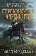 Cover-Bild zu Eine Novelle aus dem Powder-Mage-Universum: Die verrückten Lanzenreiter (eBook) von McClellan, Brian