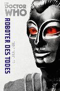 Cover-Bild zu Doctor Who Monster-Edition 6: Roboter des Todes (eBook) von Boucher, Chris