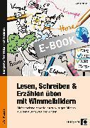 Cover-Bild zu Lesen, Schreiben & Erzählen üben mit Wimmelbildern (eBook) von Wehren, Bernd