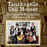 Cover-Bild zu Tanzkapelle Ueli Mooser: Tanzmusik-Klamotten