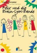 Cover-Bild zu Felix und die Brain-Gym-Bande von Obersamer, Ingrid