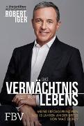Cover-Bild zu Iger, Robert: Das Vermächtnis meines Lebens