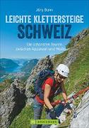 Cover-Bild zu Leichte Klettersteige Schweiz von Bonn, Jörg