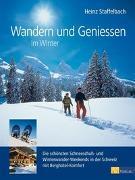Cover-Bild zu Wandern und Geniessen im Winter von Staffelbach, Heinz