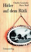 Cover-Bild zu Lewinsky, Charles: Hitler auf dem Rütli