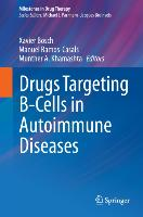 Cover-Bild zu Bosch, Xavier (Hrsg.): Drugs Targeting B-Cells in Autoimmune Diseases
