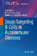 Cover-Bild zu Ramos-Casals, Manuel (Hrsg.): Drugs Targeting B-Cells in Autoimmune Diseases (eBook)