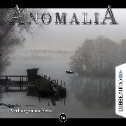 Cover-Bild zu eBook Anomalia - Das Hörspiel, Folge 10: Verborgen im Nebel