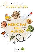 Cover-Bild zu Medicinas del mundo: Las terapias tradicionales que complementan la medicina moderna / World Medicine: Traditional Therapies That Complement Modern Medicine von Gronemeyer, Dietrich