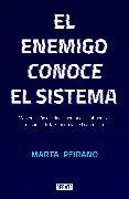 Cover-Bild zu El enemigo conoce el sistema / The Enemy Understands the System von Peirano, Marta