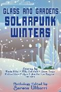 Cover-Bild zu Nikel, Wendy: Glass and Gardens: Solarpunk Winters (eBook)