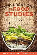 Cover-Bild zu Levkoe, Charles Z. (Hrsg.): Conversations in Food Studies (eBook)