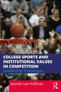 Cover-Bild zu Lee Hoffman, Jennifer: College Sports and Institutional Values in Competition (eBook)