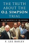 Cover-Bild zu Bailey, F. Lee: The Truth About the O.J. Simpson Trial (eBook)